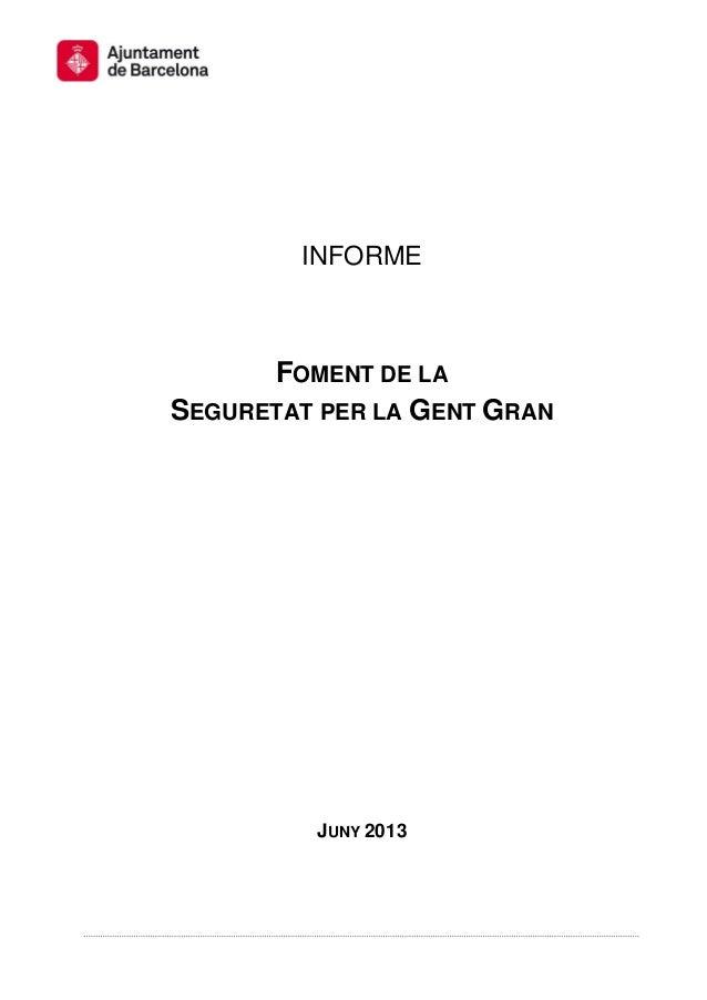 INFORMEFOMENT DE LASEGURETAT PER LA GENT GRANJUNY 2013
