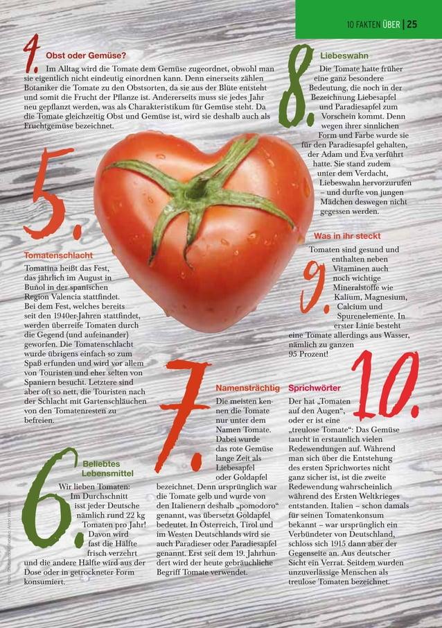 Im Alltag wird die Tomate dem Gemüse zugeordnet, obwohl man sie eigentlich nicht eindeutig einordnen kann. Denn einerseits...