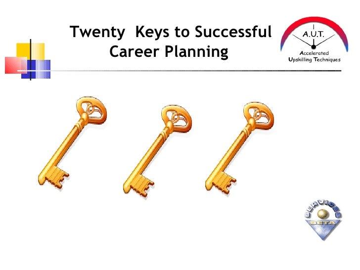 Twenty Keys to Successful    Career Planning