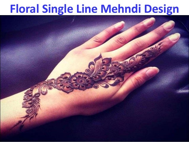 Mehndi Designs For One Hands : Latest and stylish one line mehndi designs for hands