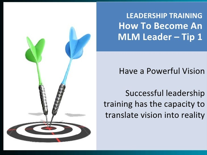 20 Leadership Training Tips - How To Become An MLM Leader Slide 3