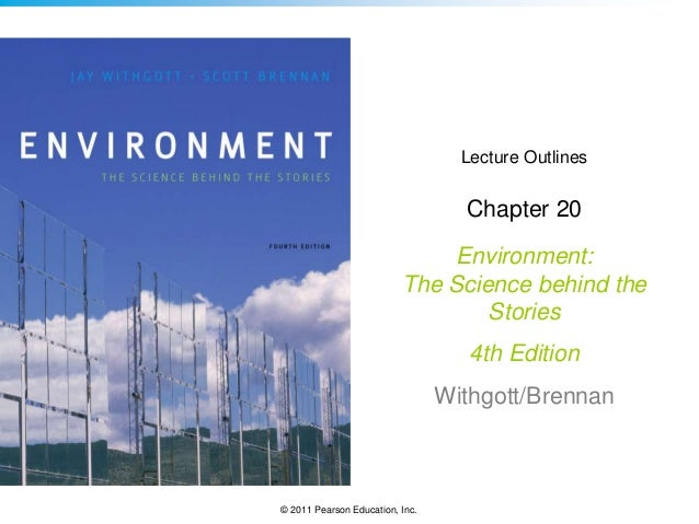 Lecture Outlines  Chapter 20  Environment: The Science behind the Stories 4th Edition  Withgott/Brennan  © 2011 Pearson Ed...