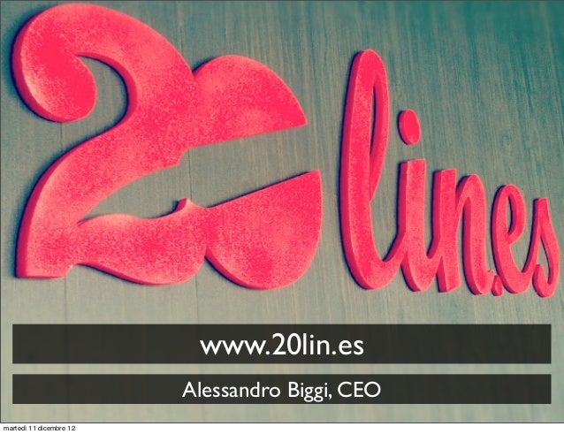 And that are subsequently ready for sale                          www.20lin.es                         Alessandro Biggi, C...