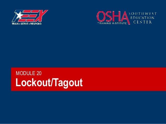 MODULE 20  Lockout/Tagout