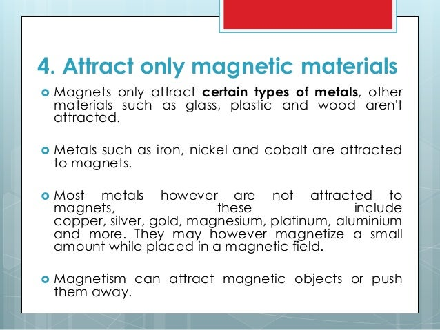 What type of metals attract to magnets?