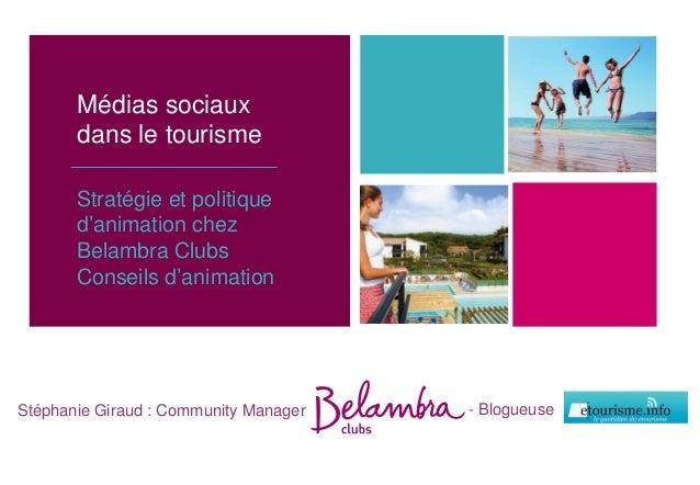 Médias sociaux dans le tourisme Stratégie et politique d'animation chez Belambra Clubs Conseils d'animation Stéphanie Gira...