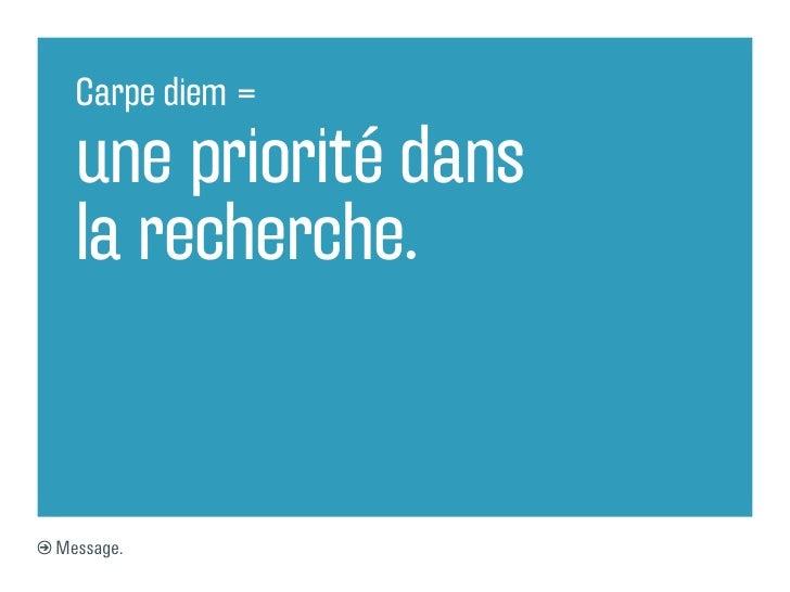 Carpe diem =  une priorité dans  la recherche.Message.