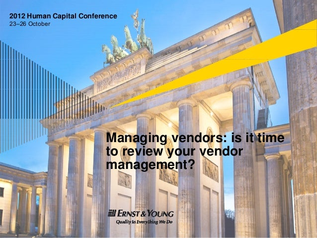 2012 Human Capital Conference23–26 October                          Managing vendors: is it time                          ...