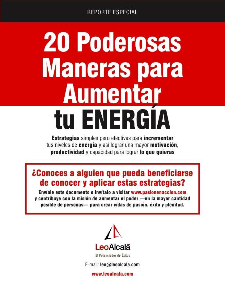 REPORTE ESPECIAL       20 Poderosas   Maneras para     Aumentar    tu ENERGÍA        Estrategias simples pero efectivas pa...