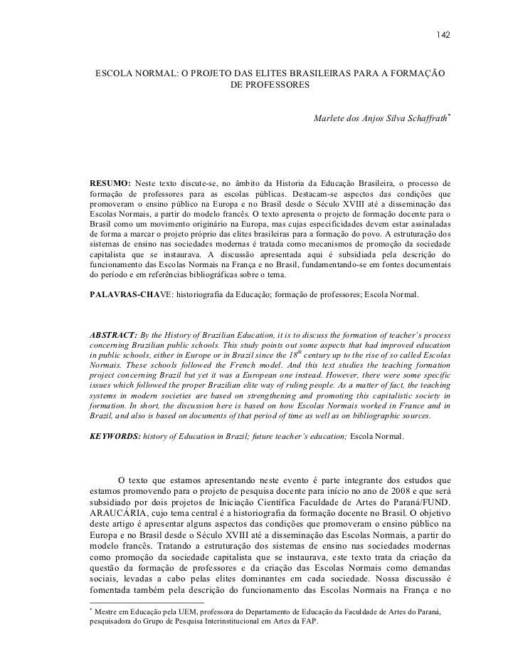 142 ESCOLA NORMAL: O PROJETO DAS ELITES BRASILEIRAS PARA A FORMAÇÃO                         DE PROFESSORES                ...