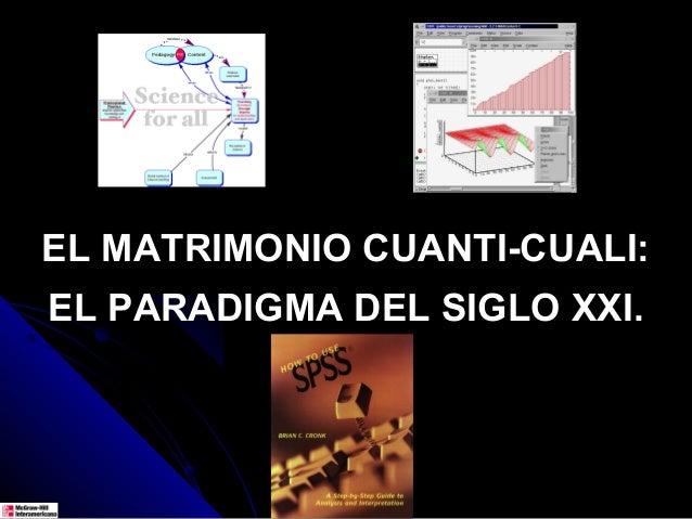 EL MATRIMONIO CUANTI-CUALI:EL PARADIGMA DEL SIGLO XXI.