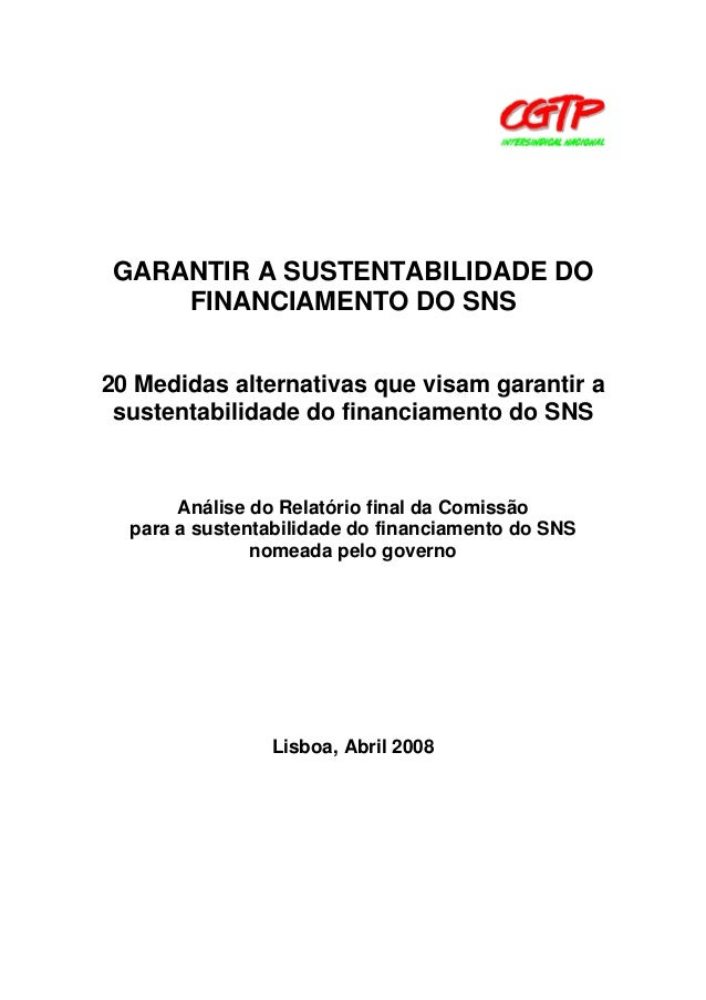 GARANTIR A SUSTENTABILIDADE DO FINANCIAMENTO DO SNS 20 Medidas alternativas que visam garantir a sustentabilidade do finan...
