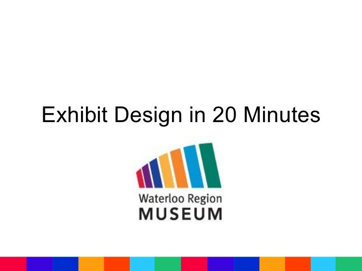 Exhibit Design in 20 Minutes
