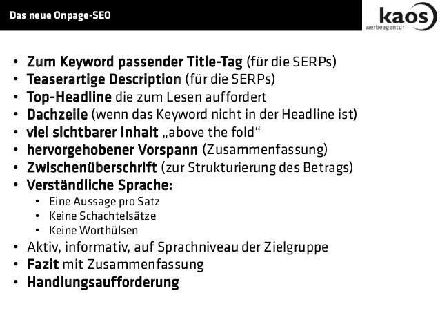 Das neue Onpage-SEO • Zum Keyword passender Title-Tag (für die SERPs) • Teaserartige Description (für die SERPs) • Top-Hea...
