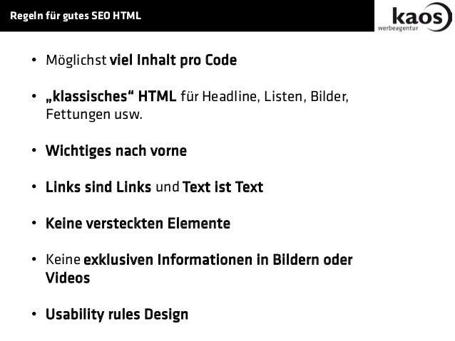 """Regeln für gutes SEO HTML • Möglichst viel Inhalt pro Code • """"klassisches"""" HTML für Headline, Listen, Bilder, Fettungen us..."""