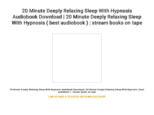 20 Minute Deeply Relaxing Sleep With Hypnosis Audiobook