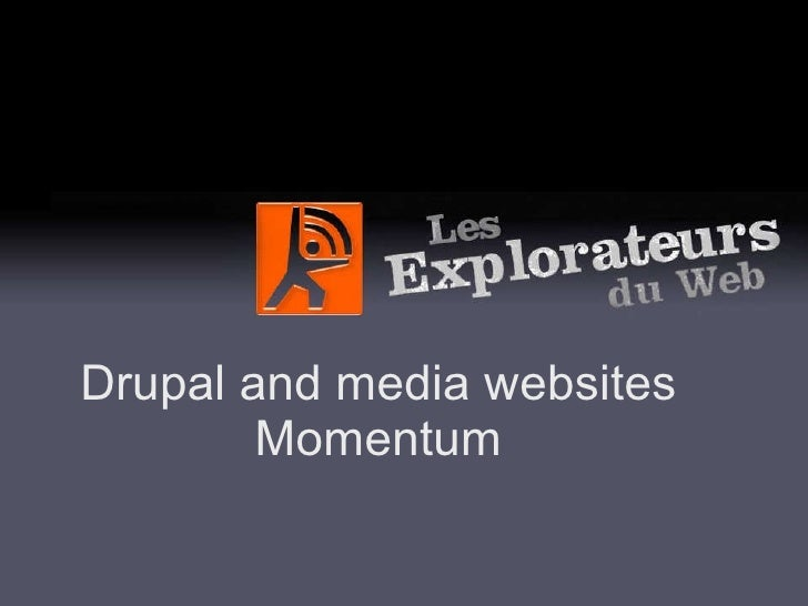 Drupal and media websites Momentum