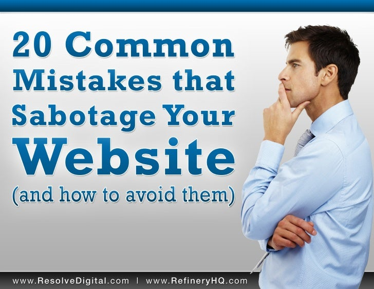 20 Common Mistakes That Sabotage Your Website     Introduction So many things can go wrong with a website it's hard to cho...