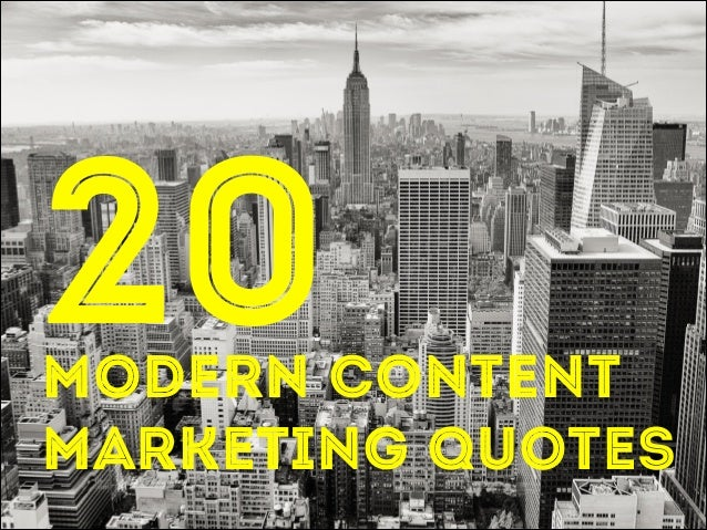 20  !  MODERN CONTENT Marketing Quotes