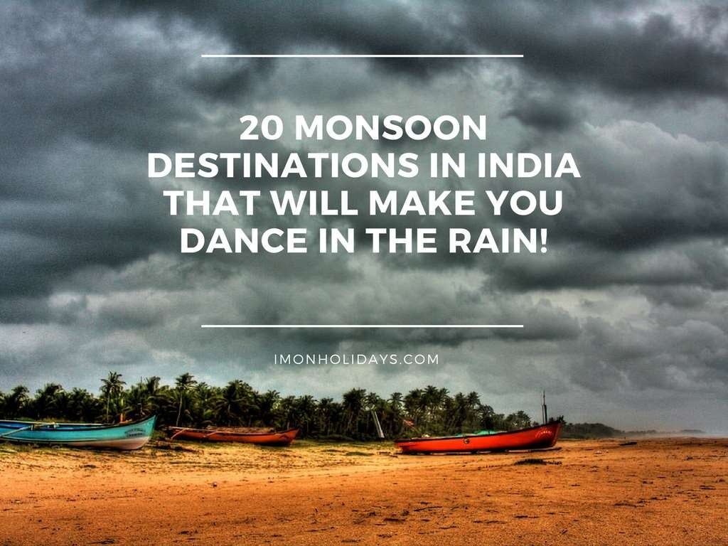 20 Monsoon Destinations In India That Will Make You Dance In The Rain!!!