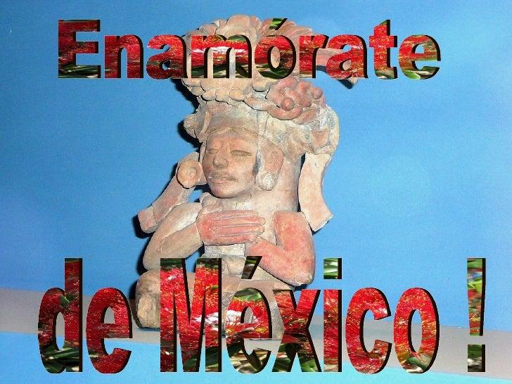 Enamórate de México !