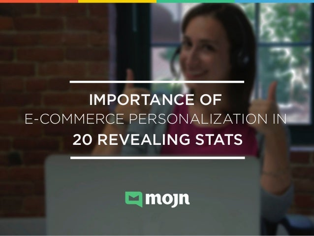 IMPORTANCE OF E-COMMERCE PERSONALIZATION IN  20 REVEALING STATS!  !  Send emails that click