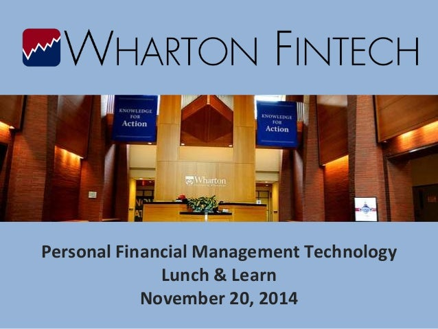 Personal Financial Management Technology  Lunch & Learn  November 20, 2014