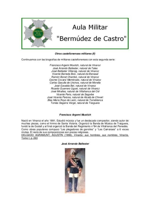 Otros castellonenses militares (II) Continuamos con las biografías de militares castellonenses con esta segunda serie: Fra...