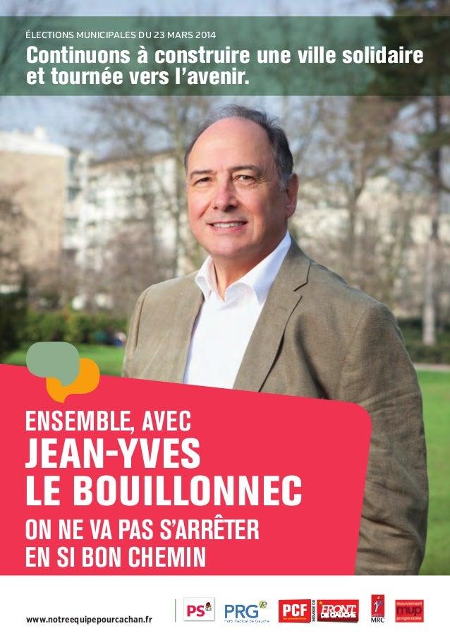 Élections municipales du 23 mars 2014  Continuons à construire une ville solidaire et tournée vers l'avenir.  Ensemble, av...
