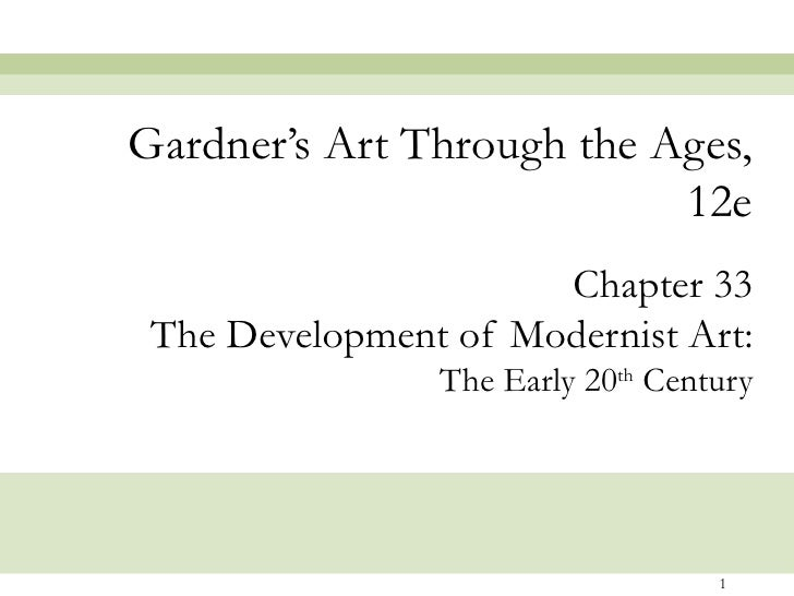 Gardner's Art Through the Ages,                           12e                      Chapter 33 The Development of Modernist...