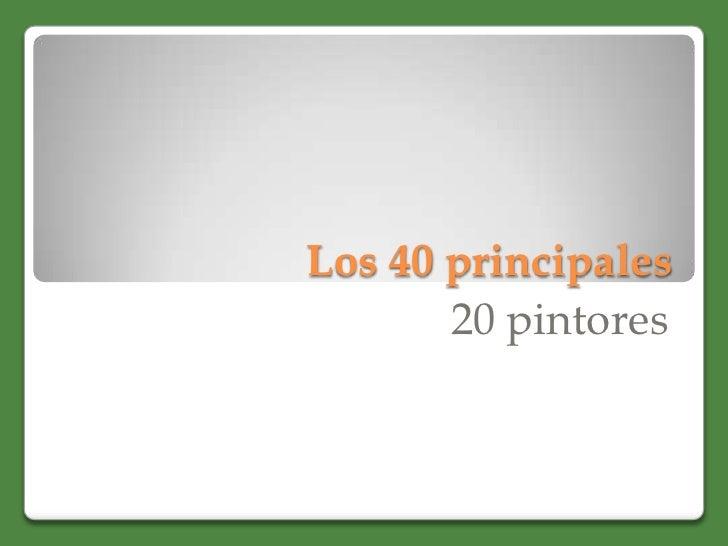 Los 40 principales<br />20 pintores<br />