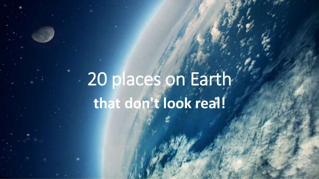 20 places on Earth that don't look real!