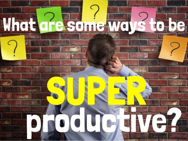 20 practices that can make you super productive Slide 3