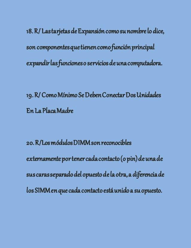 18.R/LastarjetasdeExpansióncomosunombrelodice, soncomponentesquetienencomofunciónprincipal expandirlasfuncionesoserviciosd...