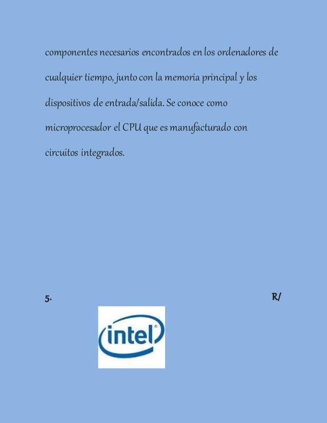 componentesnecesarios encontrados en los ordenadores de cualquier tiempo, juntocon la memoria principal y los dispositivos...