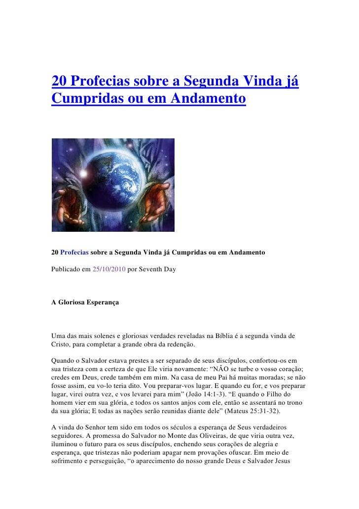 20 Profecias sobre a Segunda Vinda jáCumpridas ou em Andamento20 Profecias sobre a Segunda Vinda já Cumpridas ou em Andame...