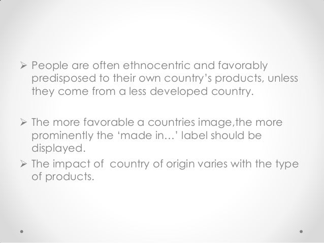 ethnocentrism and country of origin The consumer ethnocentrism and country of origin effect marketing essay andreea iacob and lartey g lawson  consumer ethnocentrism and country of origin.
