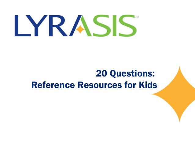 20 Questions:Reference Resources for Kids