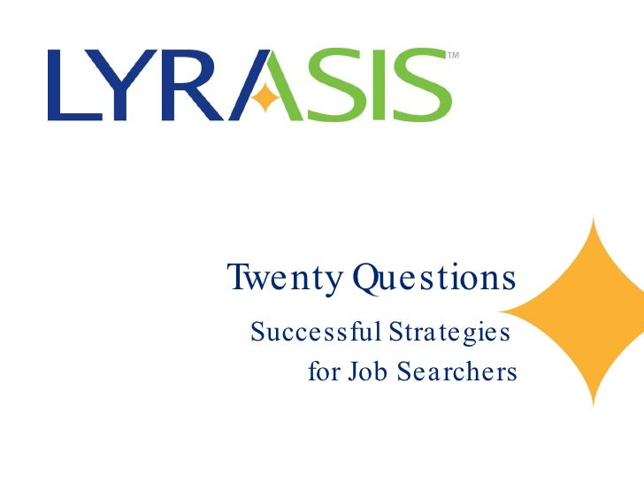Twenty Questions Successful Strategies  for Job Searchers