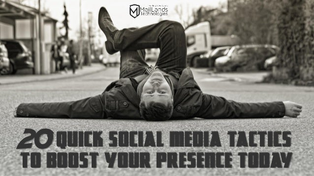 20 Quick Social Media Tactics to Boost Your Presence Today