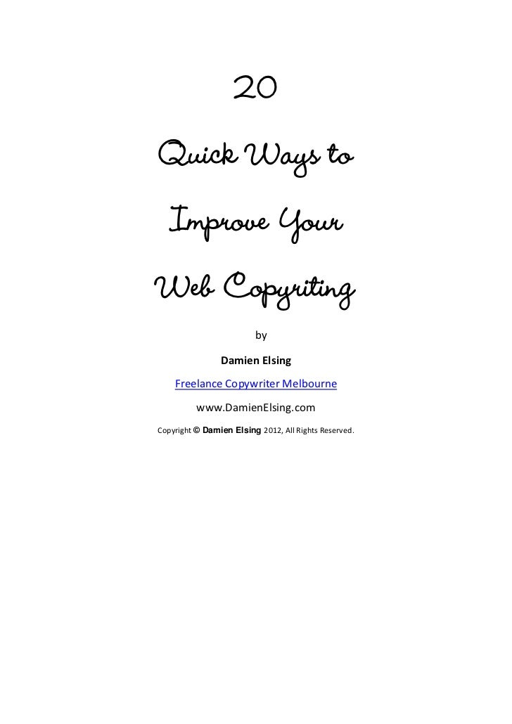 20Quick Ways to   Improve YourWeb Copyriting                         by                Damien Elsing    Freelance Copywrit...