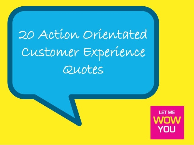 20 Action OrientatedCustomer ExperienceQuotes