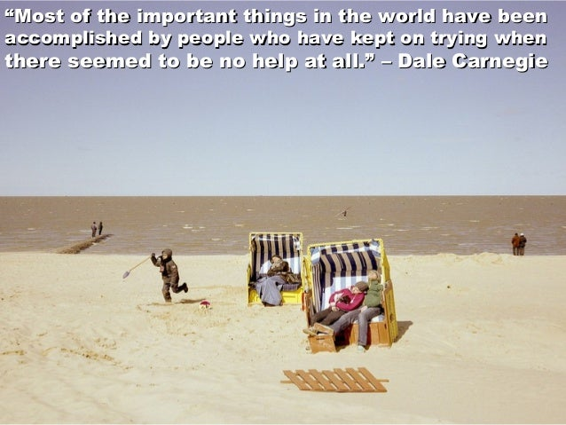 """""""""""Most of the important things in the world have beenMost of the important things in the world have been accomplished by p..."""