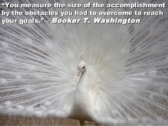 """""You measure the size of the accomplishmentYou measure the size of the accomplishment by the obstacles you had to overcom..."