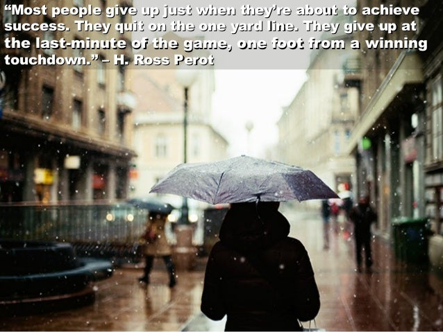 """""""""""Most people give up just when they're about to achieveMost people give up just when they're about to achieve success. Th..."""