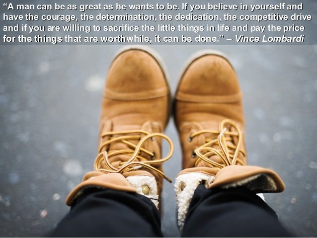 """""""""""A man can be as great as he wants to be. If you believe in yourself andA man can be as great as he wants to be. If you b..."""