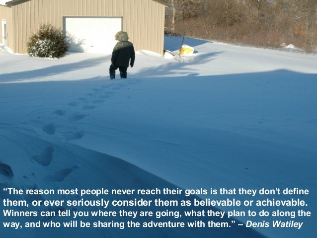 """""""The reason most people never reach their goals is that they don't define them, or ever seriously consider them as believa..."""