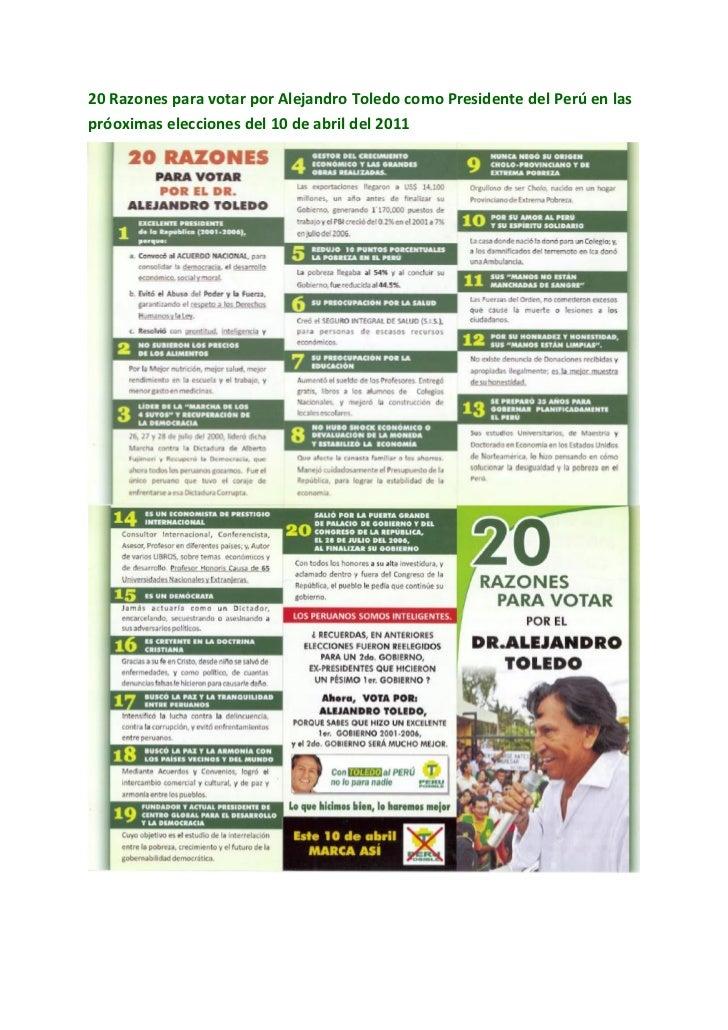 20 Razones para votar por Alejandro Toledo como Presidente del Perú en laspróoximas elecciones del 10 de abril del 2011