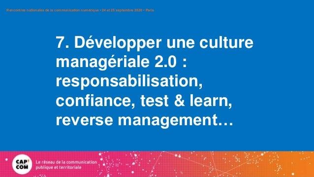 7. Développer une culture managériale 2.0 : responsabilisation, confiance, test & learn, reverse management… Rencontres na...