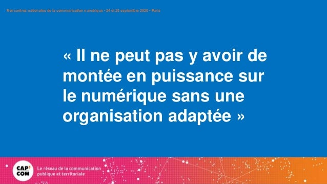 « Il ne peut pas y avoir de montée en puissance sur le numérique sans une organisation adaptée » Rencontres nationales de ...
